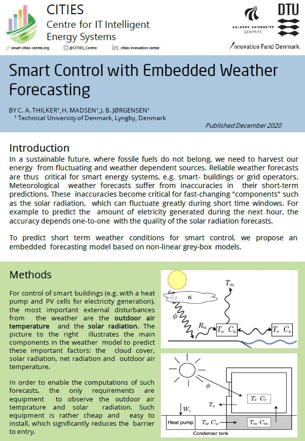 Smart Control with Embedded Weather Forecasting_Smart Control with Embedded Weather ForecastingBY C. A. THILKER¹, H. MADSEN¹, J. B. JØRGENSEN¹ ¹ Technical University of Denmark, Lyngby, Denmark